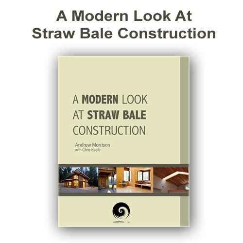 A Modern Look At Straw Bale Construction Book